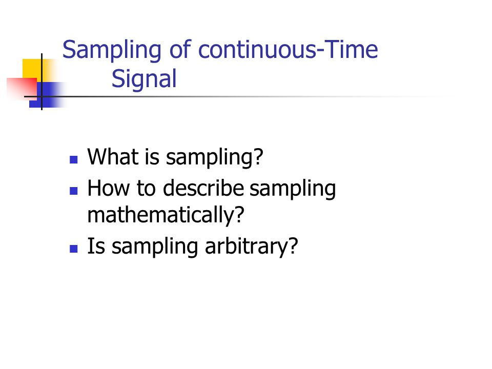Sampling of continuous-Time Signal What is sampling.