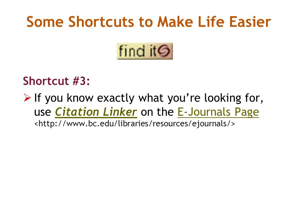 Shortcut #3:  If you know exactly what you're looking for, use Citation Linker on the E-Journals Page Citation LinkerE-Journals Page Some Shortcuts to Make Life Easier