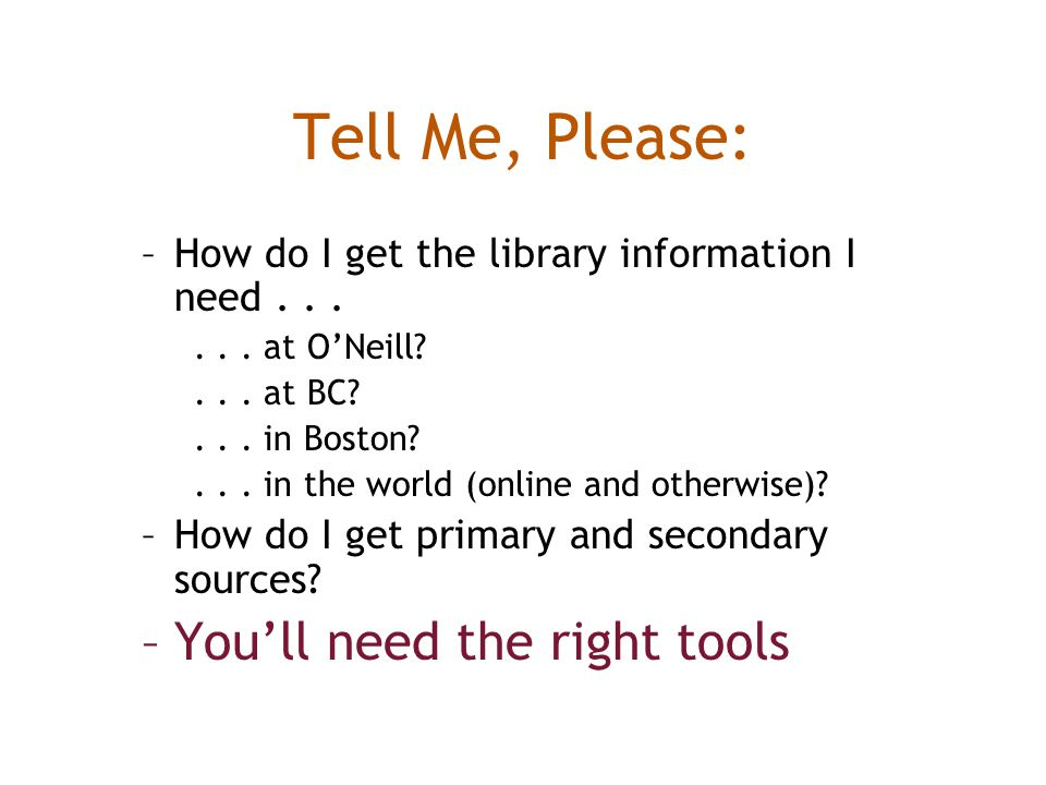 Tell Me, Please: –How do I get the library information I need......