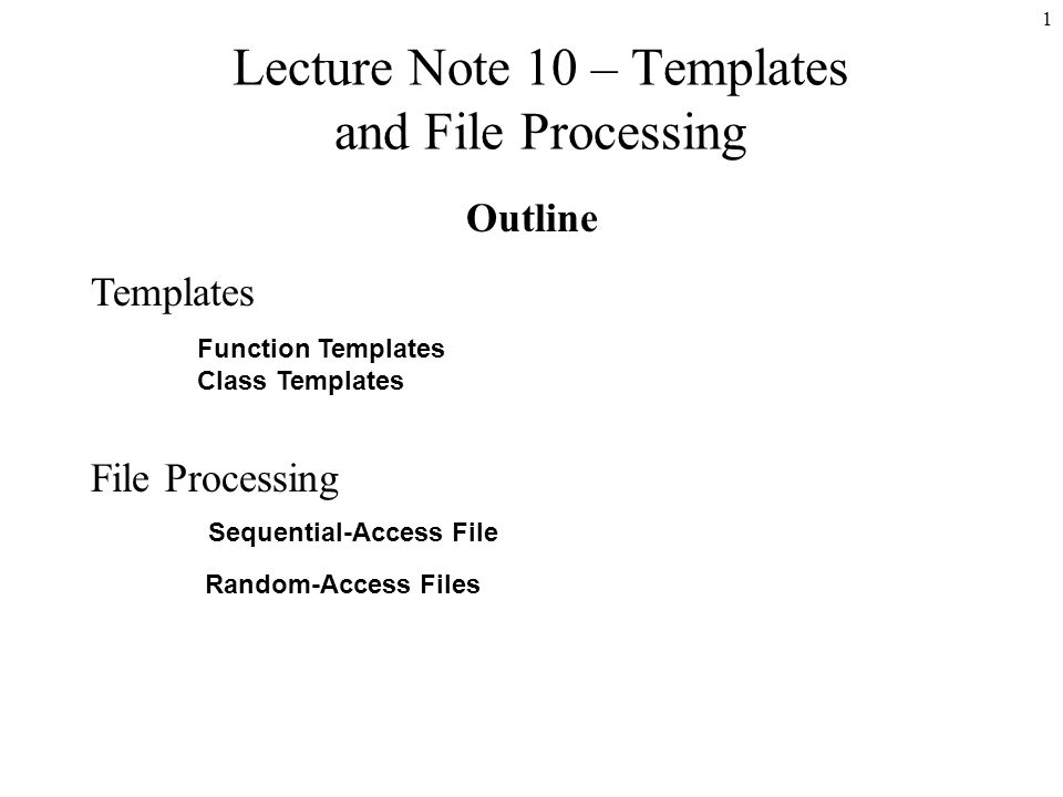 1 lecture note 10 templates and file processing outline templates