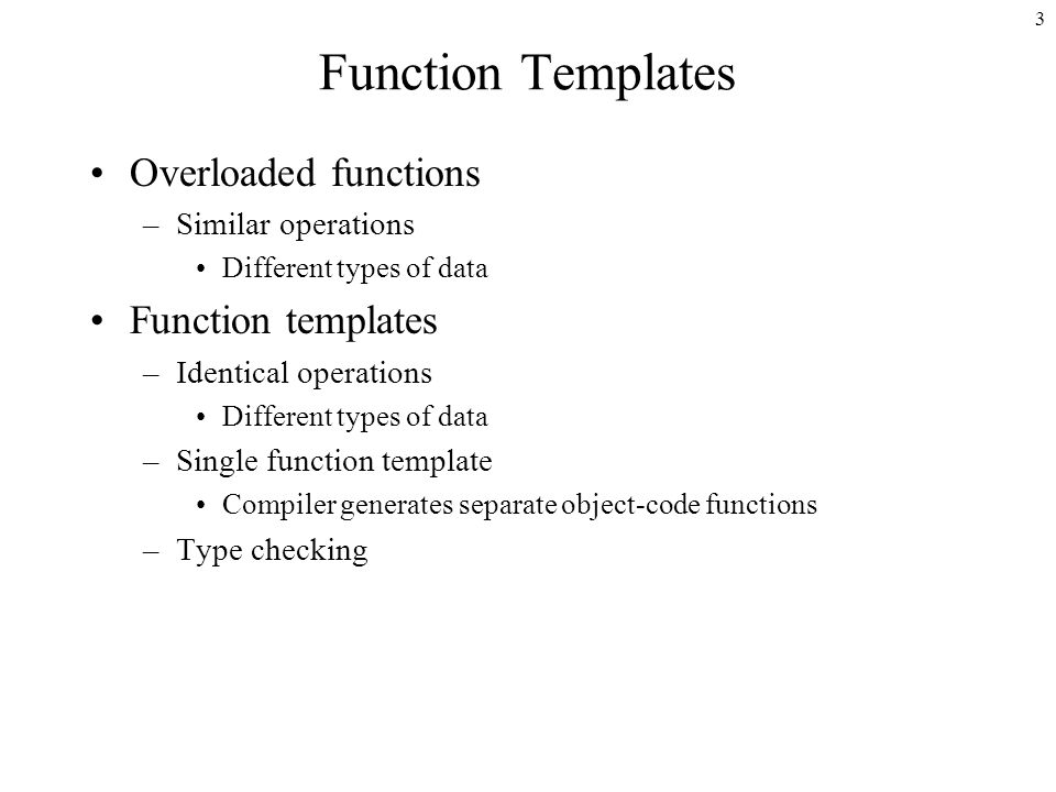 3 Function Templates Overloaded Functions Similar Operations Diffe Types Of Data Identical