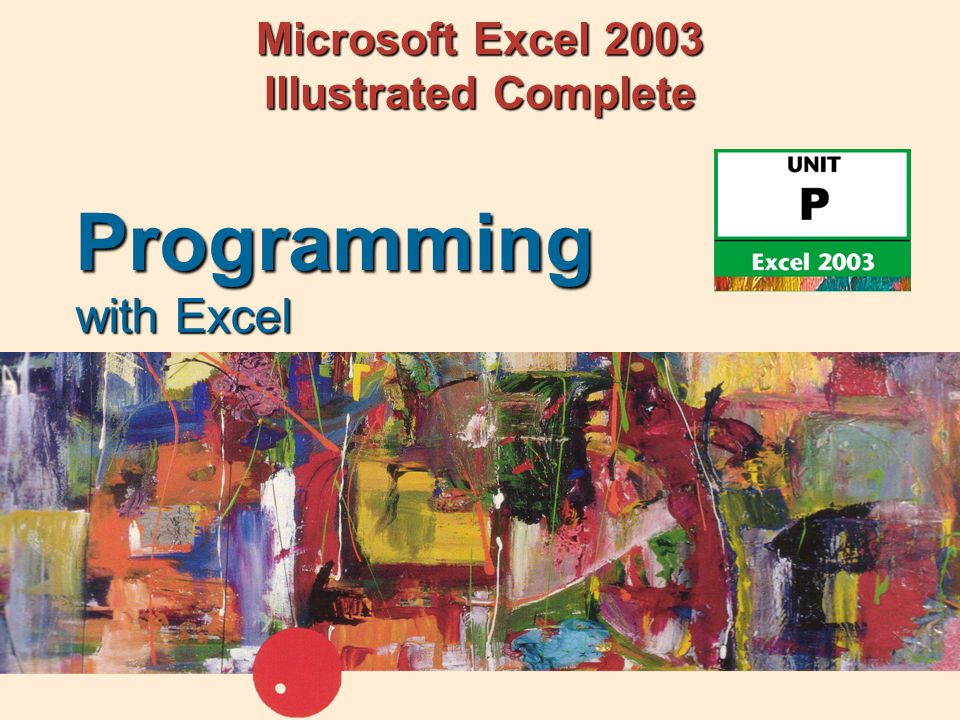 Microsoft Excel 2003 Illustrated Complete with Excel Programming