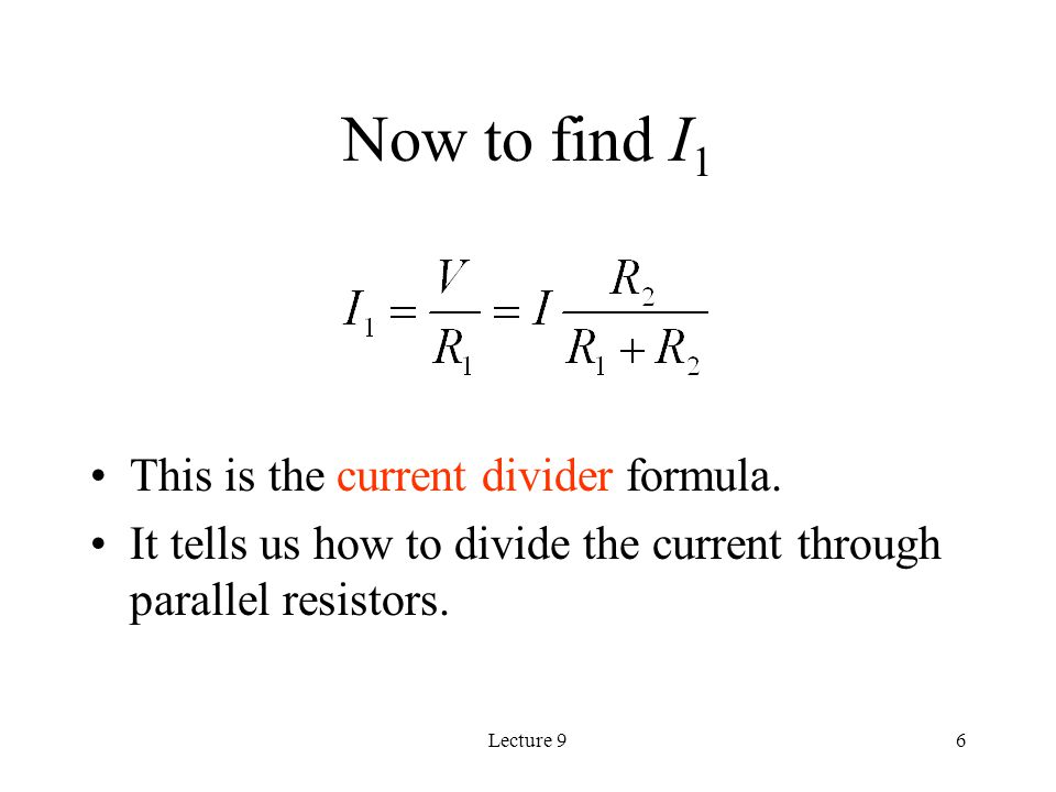 Lecture 96 Now to find I 1 This is the current divider formula.
