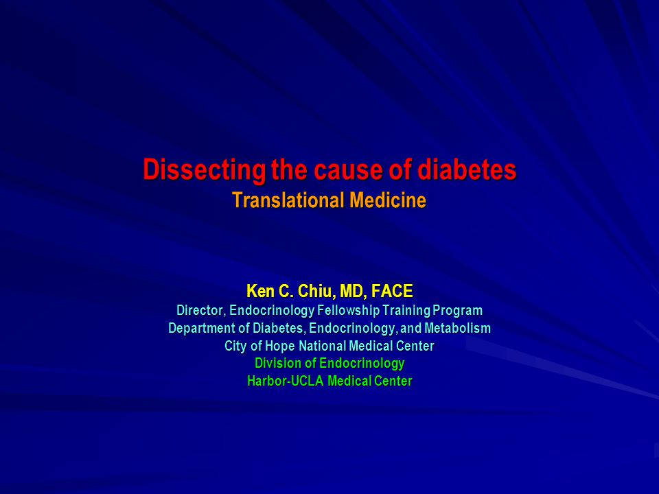 Dissecting the cause of diabetes Translational Medicine Ken C  Chiu