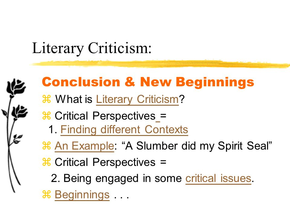 Literary Criticism: Conclusion & New Beginnings  What is