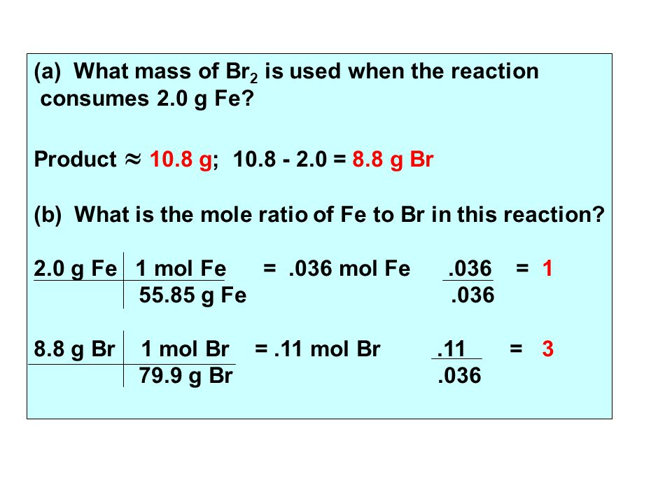 (a) What mass of Br 2 is used when the reaction consumes 2.0 g Fe.