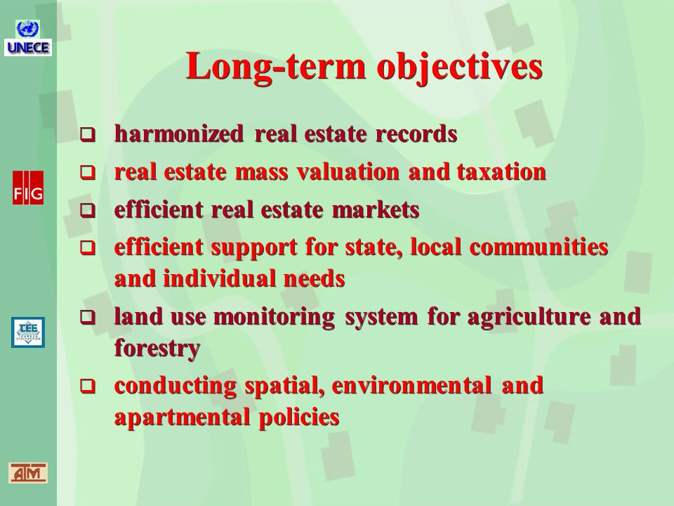 Long-term objectives  harmonized real estate records  real estate mass valuation and taxation  efficient real estate markets  efficient support for state, local communities and individual needs  land use monitoring system for agriculture and forestry  conducting spatial, environmental and apartmental policies  harmonized real estate records  real estate mass valuation and taxation  efficient real estate markets  efficient support for state, local communities and individual needs  land use monitoring system for agriculture and forestry  conducting spatial, environmental and apartmental policies