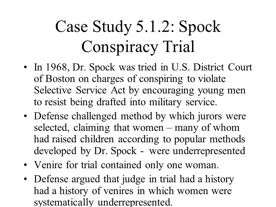 Case Study 5.1.2: Spock Conspiracy Trial In 1968, Dr.