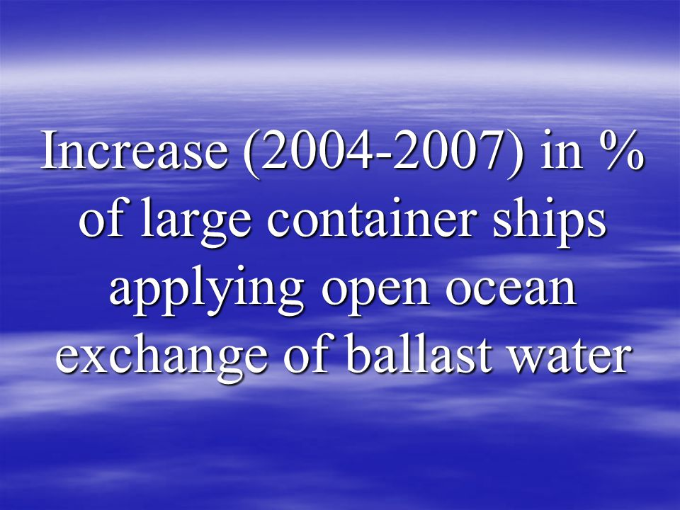Increase ( ) in % of large container ships applying open ocean exchange of ballast water