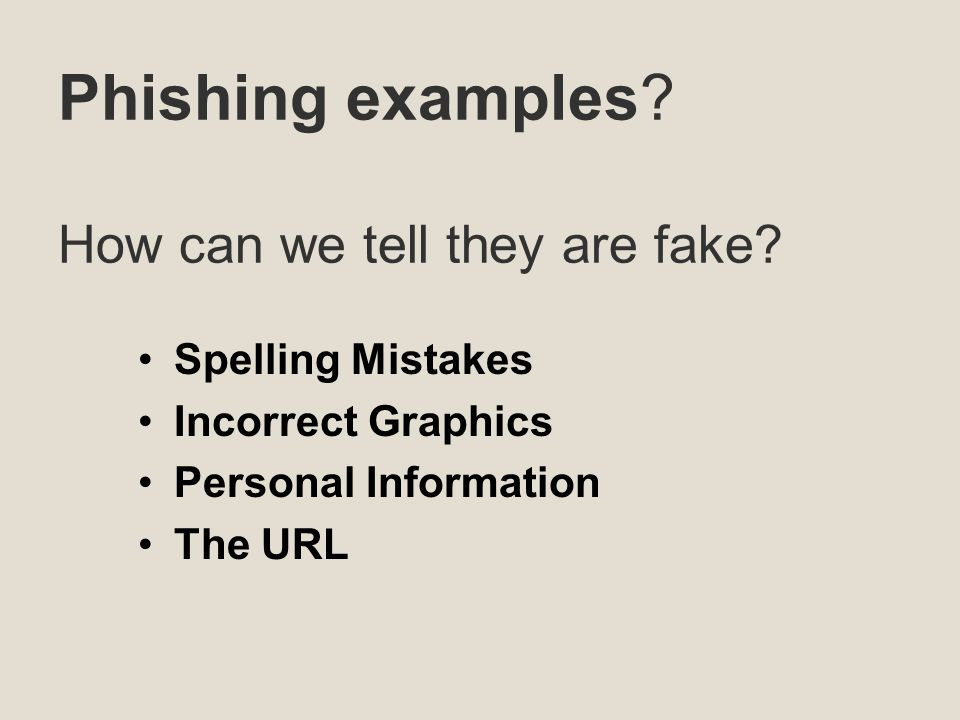 Phishing examples. How can we tell they are fake.