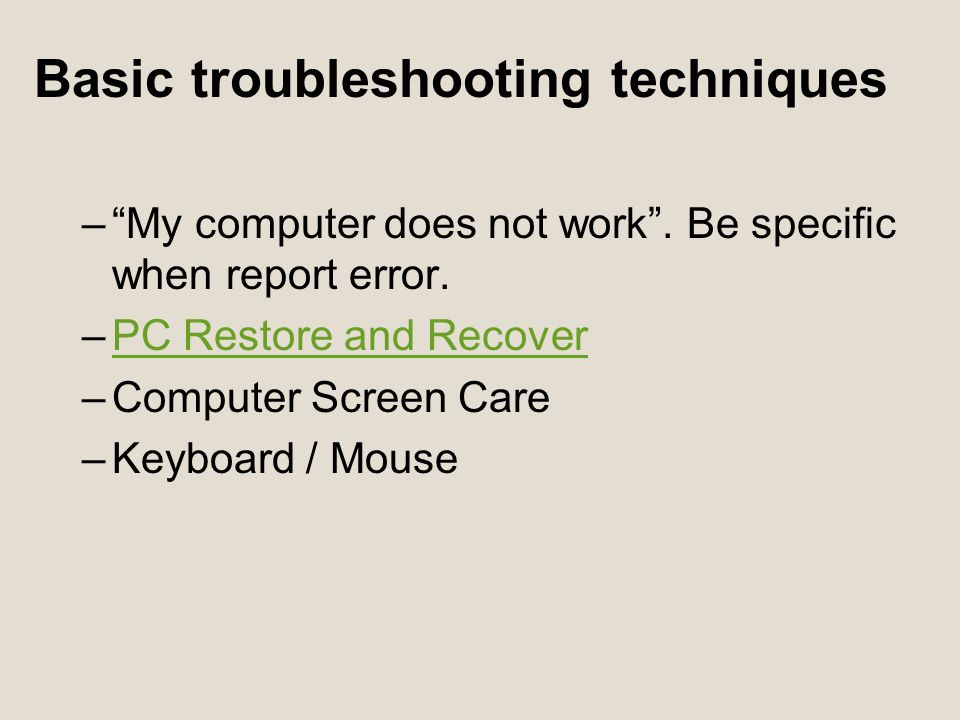 Basic troubleshooting techniques – My computer does not work .