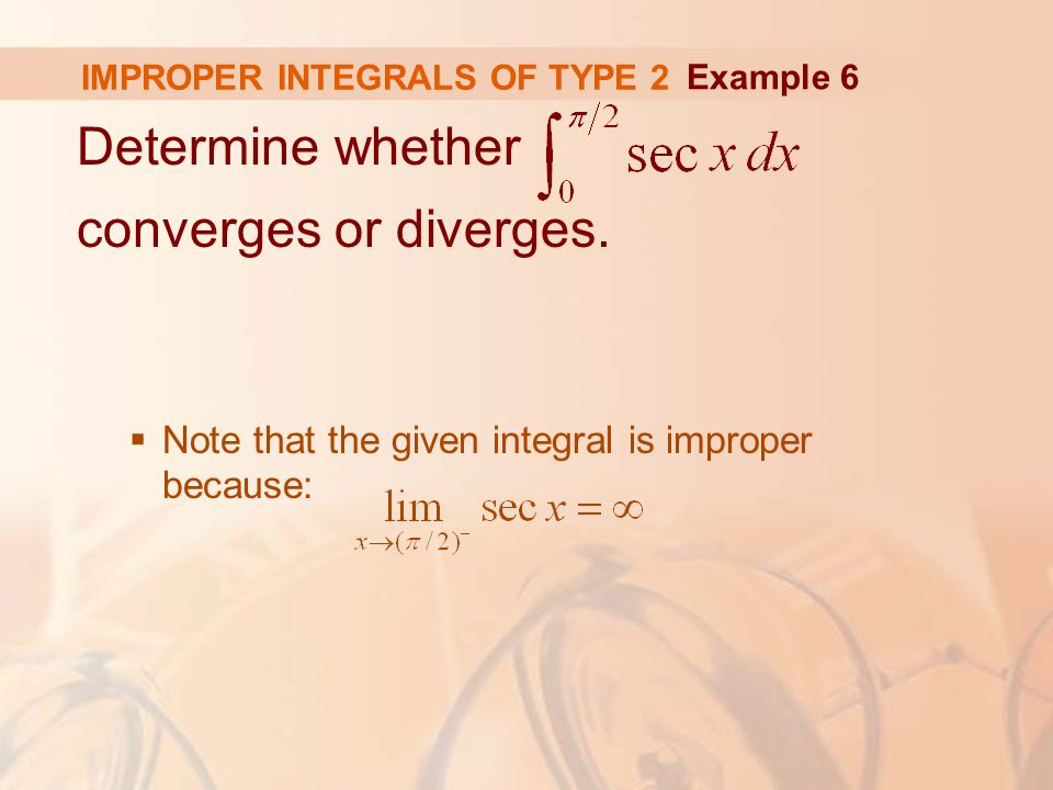 IMPROPER INTEGRALS OF TYPE 2 Determine whether converges or diverges.