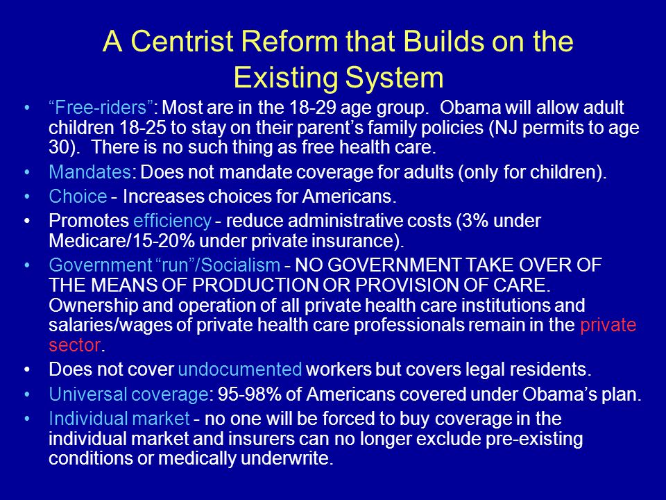 A Centrist Reform that Builds on the Existing System Free-riders : Most are in the age group.