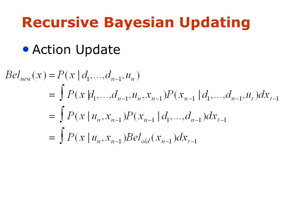 Recursive Bayesian Updating Action Update