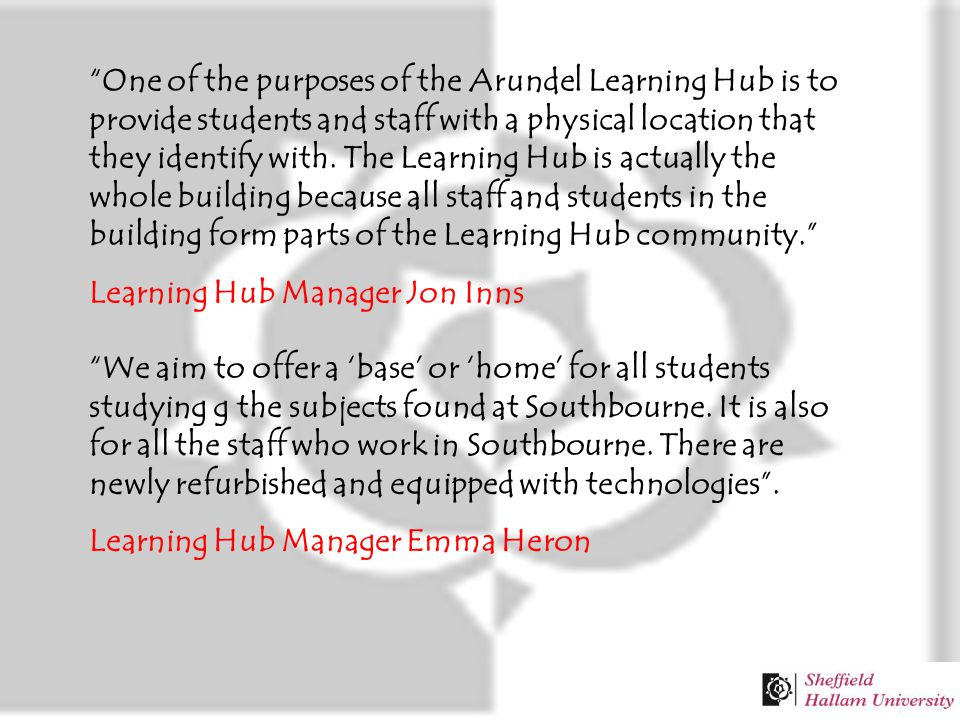 One of the purposes of the Arundel Learning Hub is to provide students and staff with a physical location that they identify with.