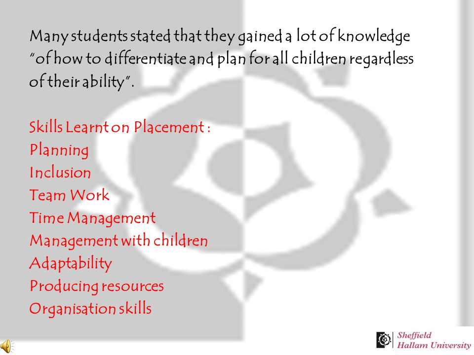 Many students stated that they gained a lot of knowledge of how to differentiate and plan for all children regardless of their ability .