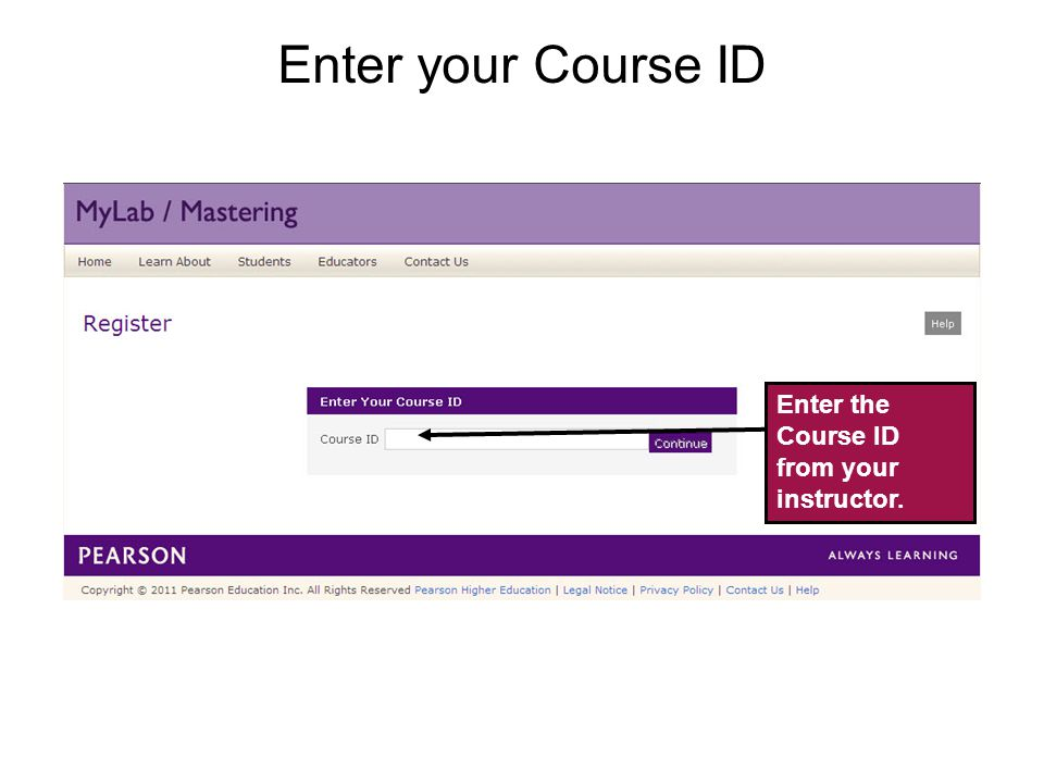 Temporary Access Feature – CourseCompass and MyLab / Mastering New Design6 Enter the Course ID from your instructor.