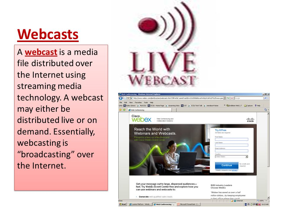 Webcasts A webcast is a media file distributed over the Internet using streaming media technology.