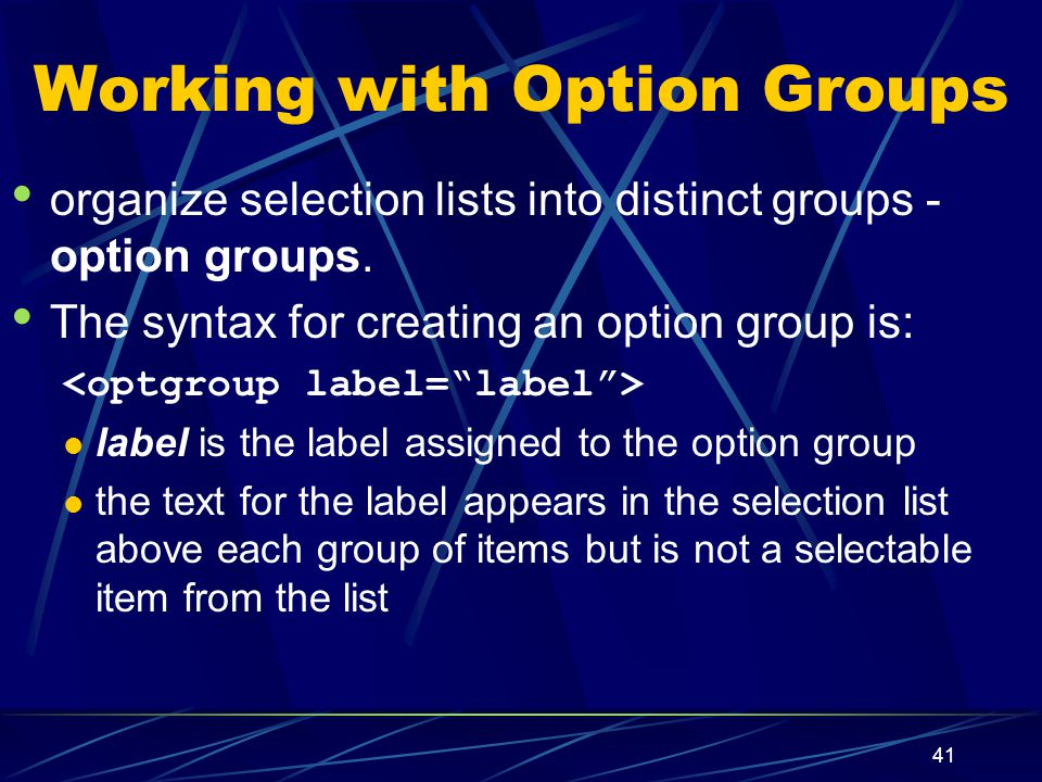 XP 41 Working with Option Groups organize selection lists into distinct groups - option groups.