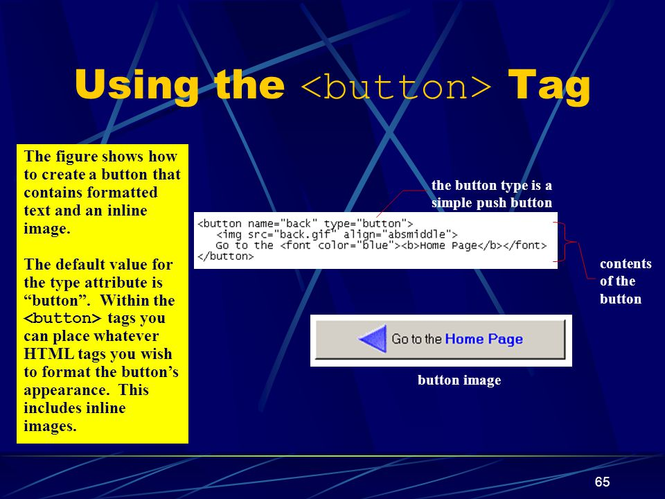 XP 65 Using the Tag button image the button type is a simple push button contents of the button The figure shows how to create a button that contains formatted text and an inline image.
