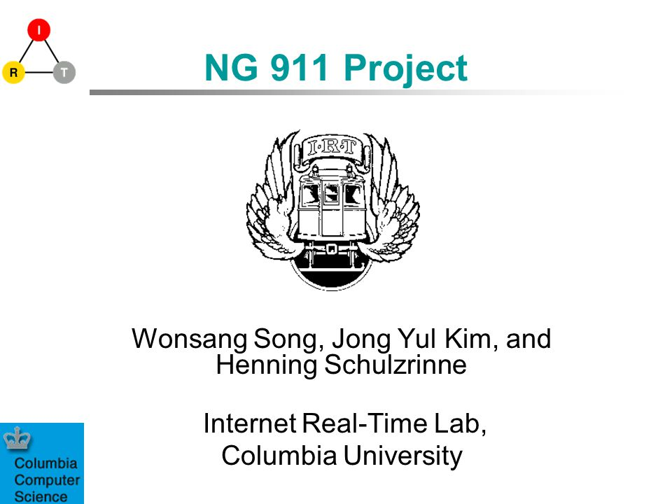 Real Time 911 >> Ng 911 Project Wonsang Song Jong Yul Kim And Henning Schulzrinne