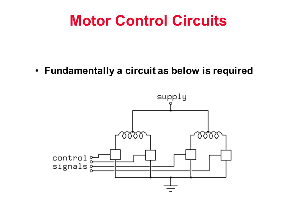 Motor Control Circuits Fundamentally a circuit as below is required