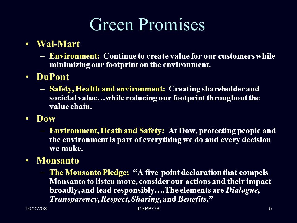 10/27/08ESPP-786 Green Promises Wal-Mart –Environment: Continue to create value for our customers while minimizing our footprint on the environment.
