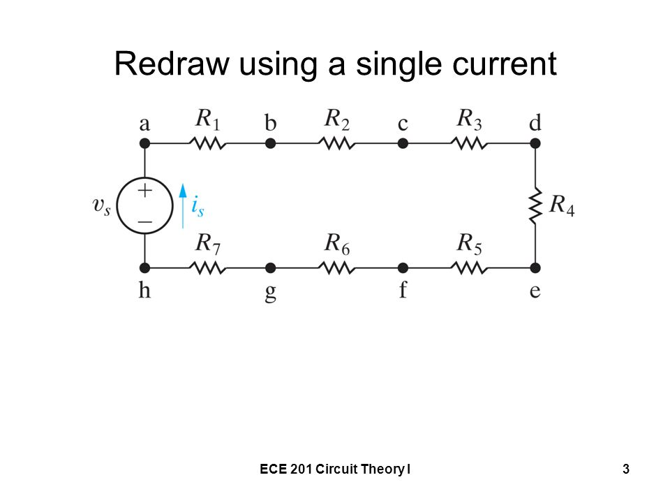 ECE 201 Circuit Theory I3 Redraw using a single current