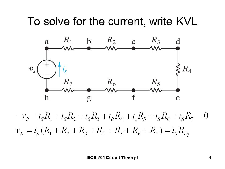 ECE 201 Circuit Theory I4 To solve for the current, write KVL