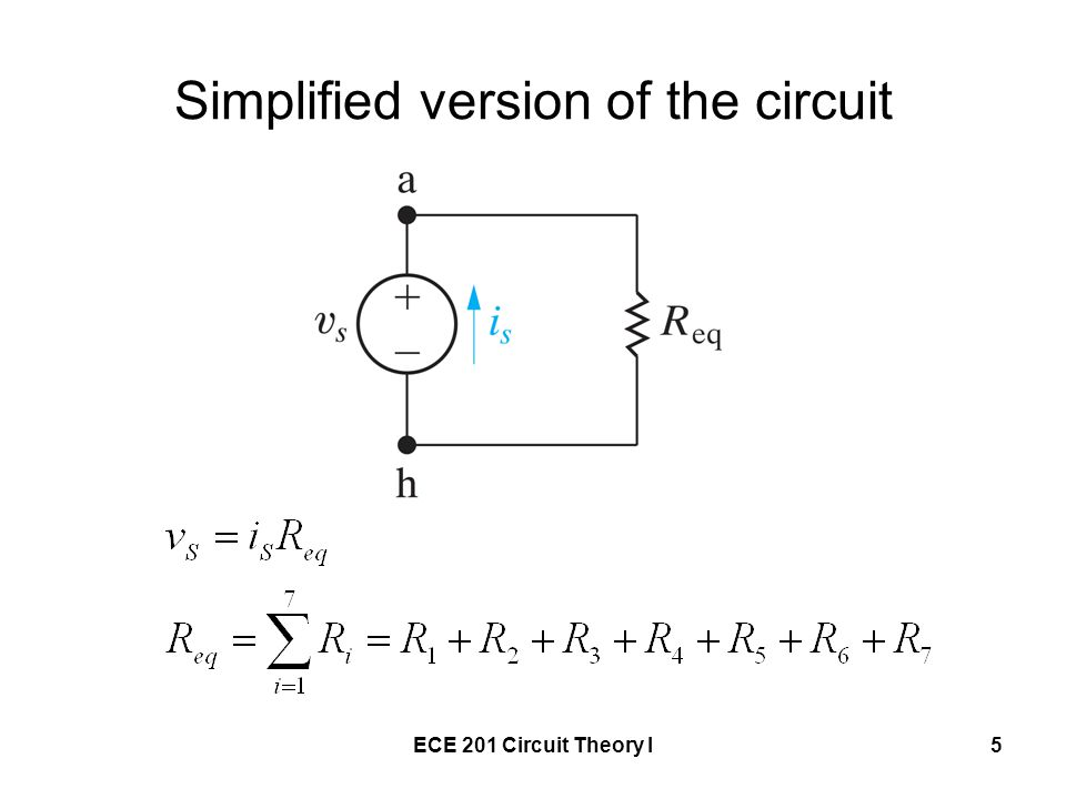 ECE 201 Circuit Theory I5 Simplified version of the circuit