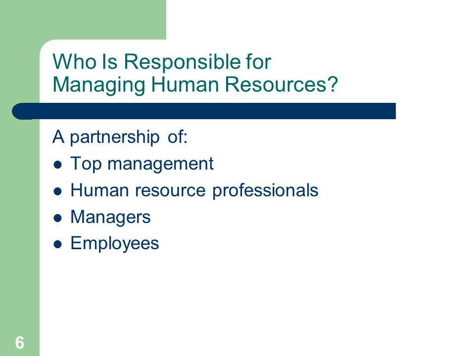 6 Who Is Responsible for Managing Human Resources.