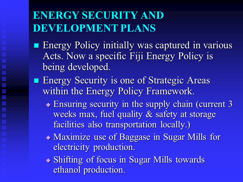 ENERGY CONSERVATION & EFFICIENCY PROGRAMMES - STRATEGIES INCLUSION INCLUSION OF ENERGY SECURITY AS ONE OF THE MAJOR FACETS OF THE COUNTRY'S STRATEGIC DEVELOPMENT PLAN.