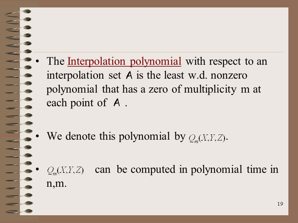 19 The Interpolation polynomial with respect to an interpolation set is the least w.d.