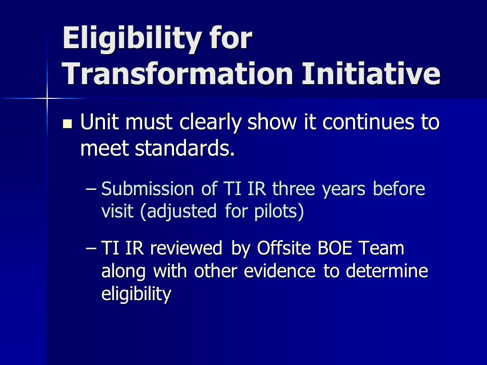Eligibility for Transformation Initiative Unit must clearly show it continues to meet standards.