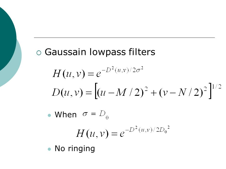  Gaussain lowpass filters When No ringing