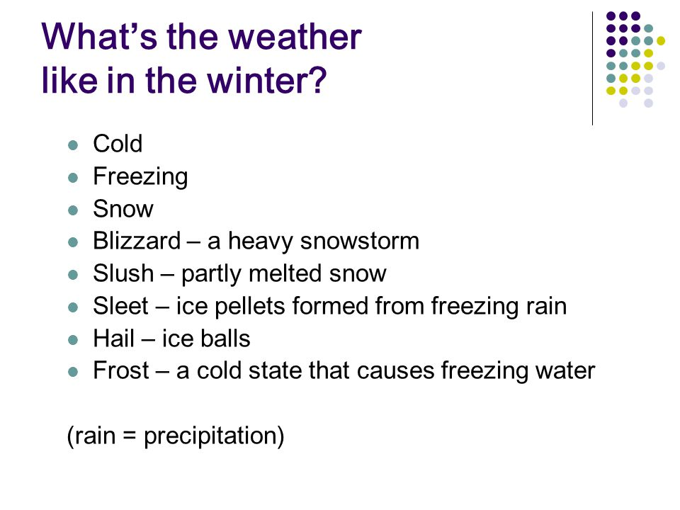 What's the weather like in the winter.