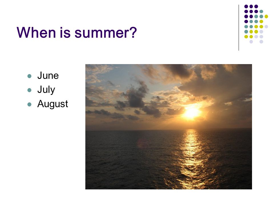 When is summer June July August