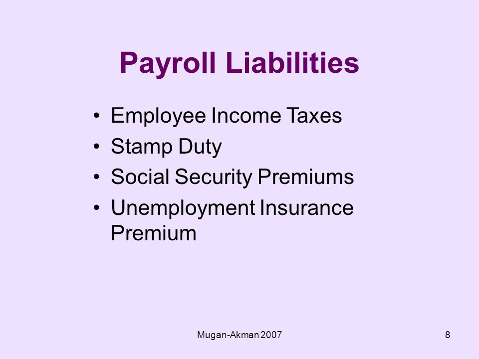 Mugan-Akman Payroll Liabilities Employee Income Taxes Stamp Duty Social Security Premiums Unemployment Insurance Premium