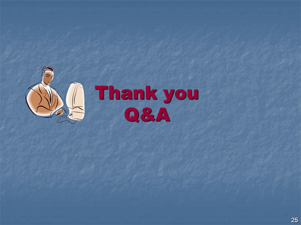 25 Thank you Q&A