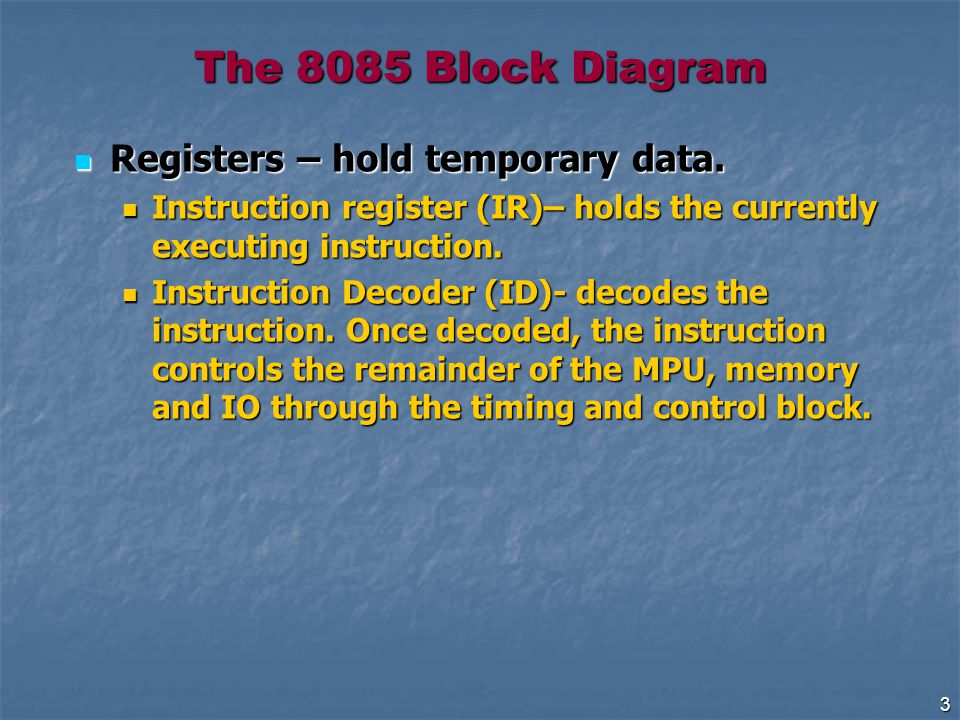 3 Registers – hold temporary data. Registers – hold temporary data.