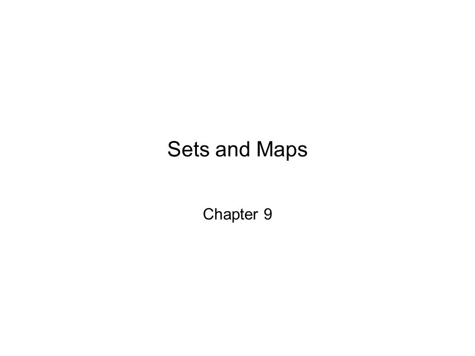 Sets and Maps Chapter 9