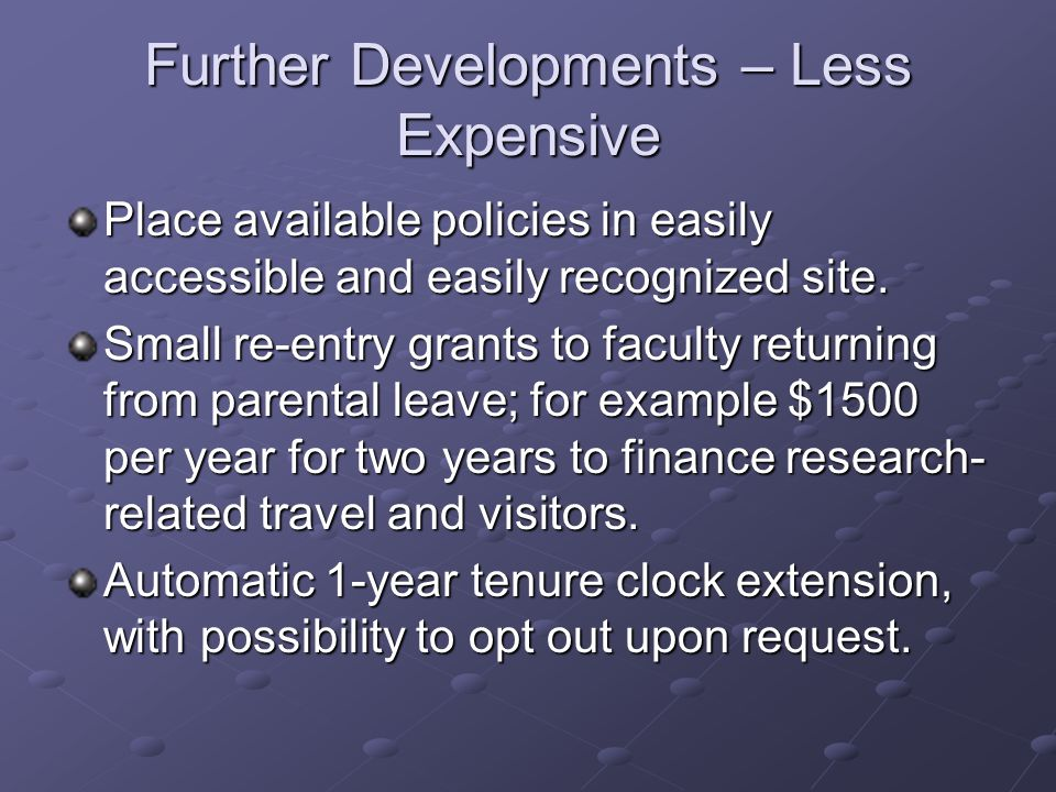 Further Developments – Less Expensive Place available policies in easily accessible and easily recognized site.