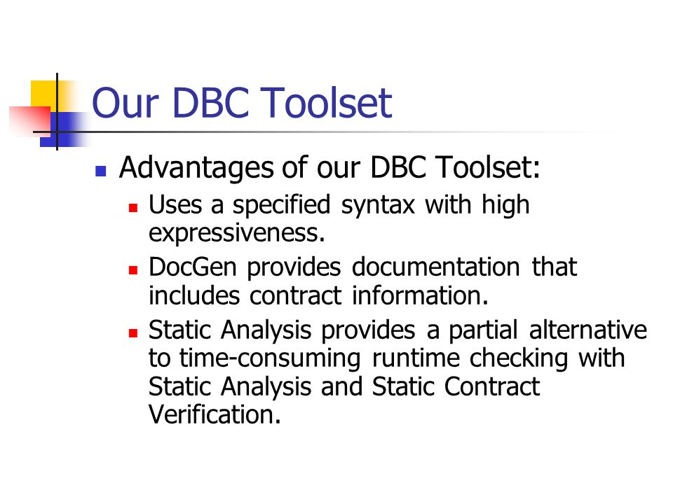 Our DBC Toolset Advantages of our DBC Toolset: Uses a specified syntax with high expressiveness.