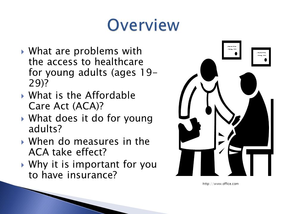  What are problems with the access to healthcare for young adults (ages ).