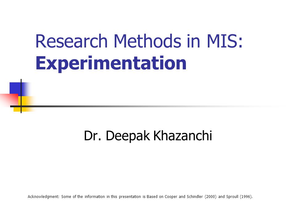 Research Methods in MIS: Experimentation Dr.