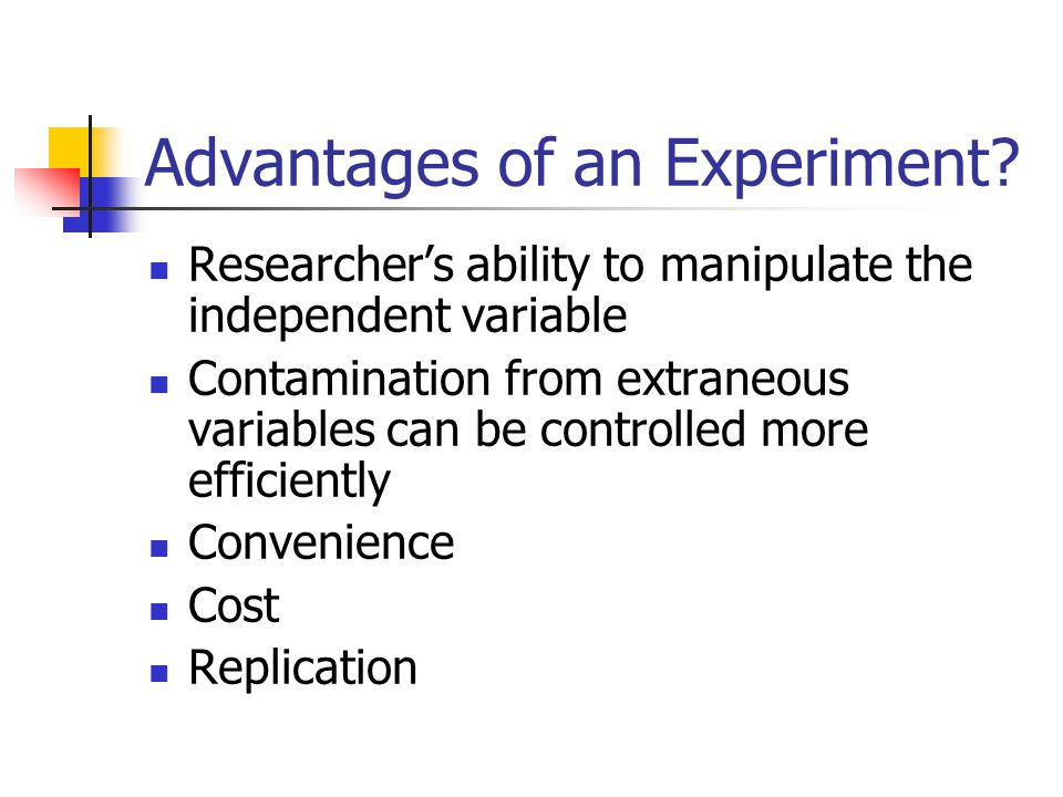 Advantages of an Experiment.