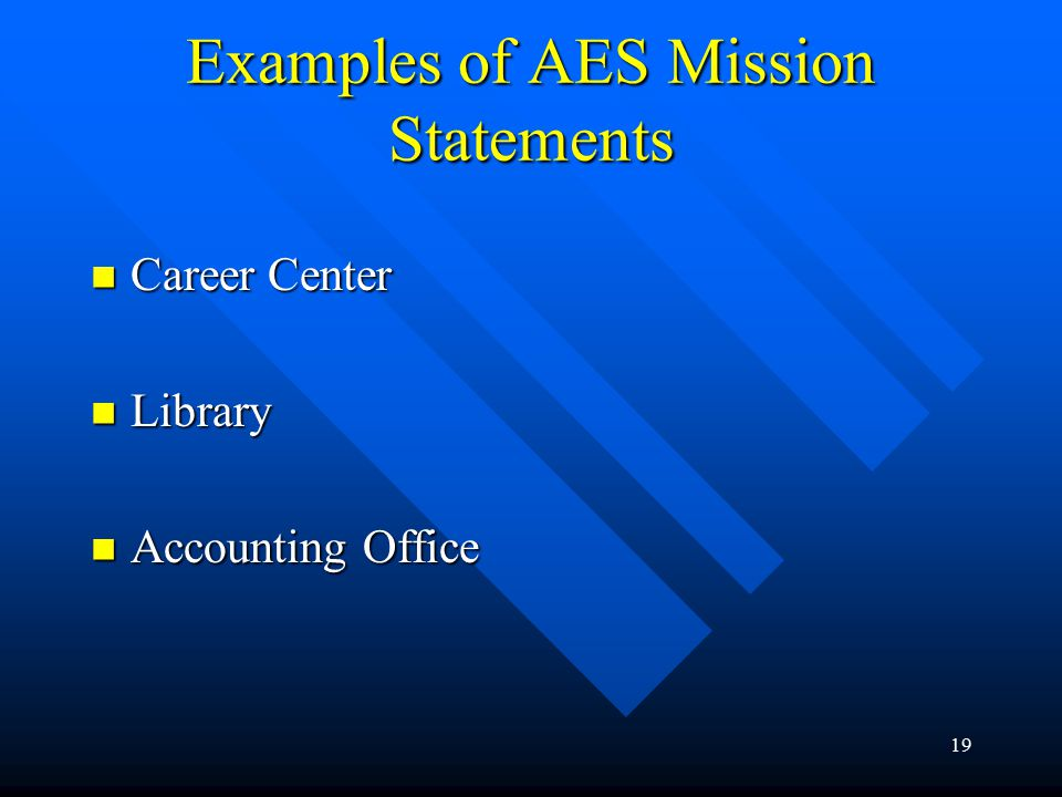 19 Examples of AES Mission Statements Career Center Career Center Library Library Accounting Office Accounting Office