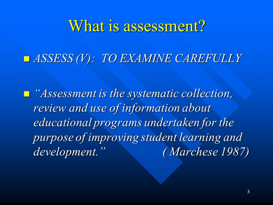3 What is assessment.