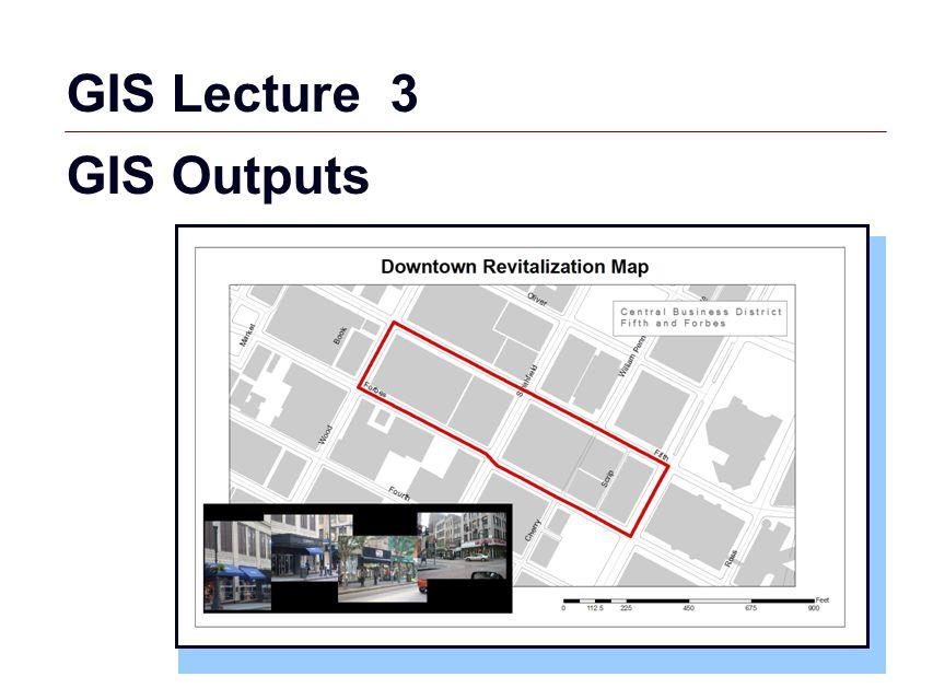 gis 1 gis lecture 3 gis outputs gis 2 outline map design principles