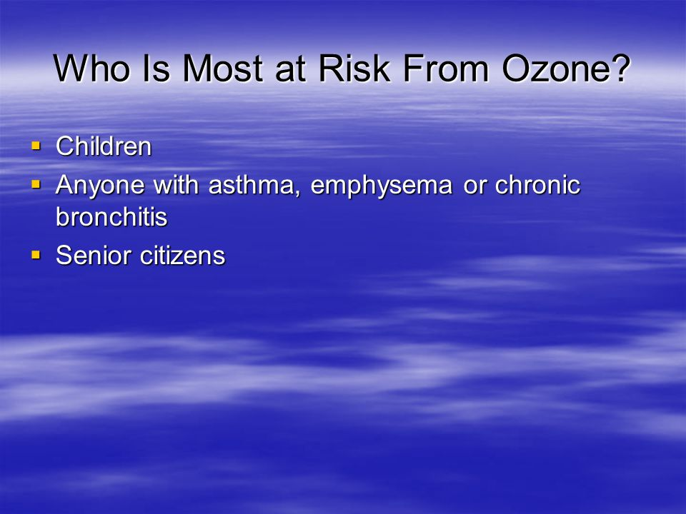 Who Is Most at Risk From Ozone.